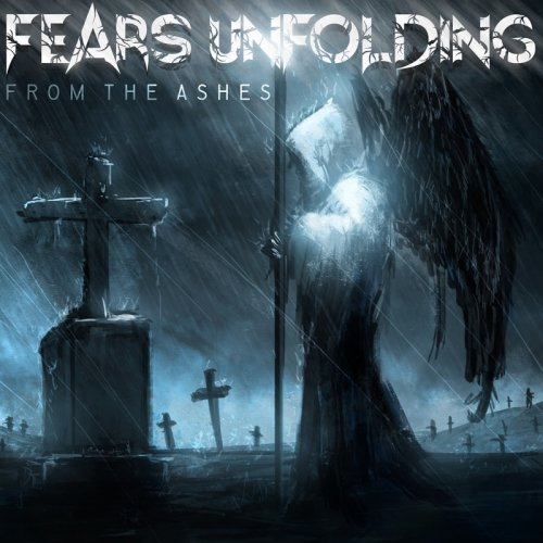 Fears Unfolding - From The Ashes (2018)
